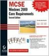 MCSE: Windows . 2000 Core Requirements (Exams 70-210, 70-215, 70-216, 70-217) - Sybex, Lisa Donald, Paul Robichaux, Anil Desai