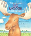 There Are No Moose on This Island - Stephanie Calmenson, Jennifer Thermes