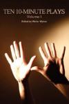 Ten 10-Minute Plays, Vol. 1 - Jeanette D. Farr, Walter Wykes