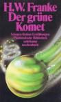 Der grüne Komet. Science-Fiction-Erzählungen (Phantastische Bibliothek Band 231) - Herbert W. Franke