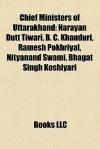 Chief Ministers Of Uttarakhand - Books LLC