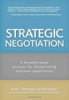 Strategic Negotiation: A Breakthrough Four-Step Process for Effective Business Negotiation - Brian Dietmeyer, Max H. Bazerman, Rob Kaplan