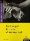 Pars vite et reviens tard - Fred Vargas, Michèle Sendre-Haïdar