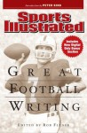 Sports Illustrated Great Football Writing - Sports Illustrated, Rob Fleder