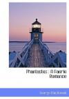 Phantastes: A Faerie Romance - George MacDonald