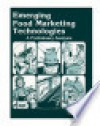 Emerging food marketing technologies : a preliminary analysis. - United States Congress