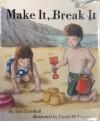 Make It, Break It - Ann Turnbull