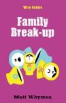 Wise Guides: Family Break-up - Matt Whyman