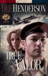 True Valor (Uncommon Heroes) - Dee Henderson