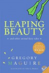 Leaping Beauty: And Other Animal Fairy Tales - Gregory Maguire, Chris L. Demarest