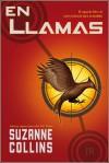 En Llamas (Los Juegos del Hambre, #2) - Suzanne Collins
