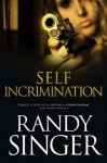 Self Incrimination - Randy Singer