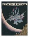 Fantastic Planets - Jean-Claude Suarès, Richard Siegel, David Owen