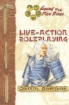 Live Action Roleplaying (Legend of the Five Rings (Oriental Adventures)) - Rich Wulf, Shawn Carman, Kim Hosmer