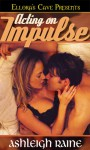 Acting On Impulse - Ashleigh Raine