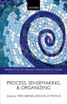 Process, Sensemaking, and Organizing - Tor Hernes, Sally Maitlis