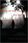 Book of the Dead 2: Not Dead Yet - Anthony Giangregorio, Mark M. Johnson, C.H. Potter, Mark Rivett, Robert M. Kuzmeski, William R.D. Wood, J.R. Smith, Marc Wiggins, Jessy Marie Roberts, John Skerchock, Kevin White, Spencer Wendleton, Michael Simon