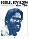 Bill Evans - The 70's - Bill, Hal Leonard Publishing Corporation