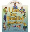 I Can Say Bismillah Anywhere! - Yasmin Ibrahim