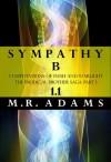 The Prodigal Brother Saga pt. 1 (Sympathy-B 1.1) - M.R. Adams