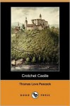 Crotchet Castle (Dodo Press) - Thomas Love Peacock