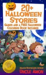 Halloween: FREE Coloring Book and Games Included (20+ Halloween Stories & Ghost Stories) (Scary Halloween Stories) - Uncle Amon