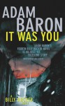 It Was You: A Billy Rucker Novel - Adam Baron