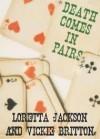 Death Comes in Pairs - Loretta Jackson, Vickie Britton
