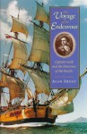 Voyage of the Endeavour: Captain Cook and the Discovery of the Pacific - Alan Frost