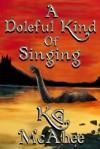 A Doleful Kind of Singing - K.G. McAbee