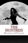 The Huntress - Michelle O'Leary