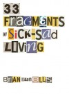 33 Fragments of Sick-Sad Living - Brian Alan Ellis