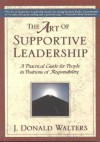 The Art of Supportive Leadership: A Practical Guide for People in Positions of Responsibility - Swami Kriyananda