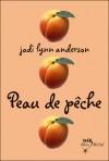Peau de pêche (Peau de pêche, #1) - Jodi Lynn Anderson, Claudine Richetin