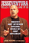 Jesse Ventura Tells It Like It Is: America's Most Outspoken Governor Speaks Out About Government - Jesse Ventura, Heron Marquez