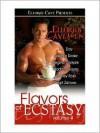 Flavors of Ecstasy IV - L.A. Day, Brigit Zahara, Isabelle Drake, Regina Carlysle, Madison Hayes, Aubrey Ross
