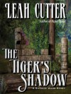 The Tiger's Shadow - Leah Cutter