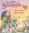 The Big Snuggle-Up - Brian Patten, Nicola Bayley
