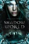 Shadow World. Kampf der Seelen - Melissa Marr