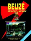 Belize Foreign Policy and Government Guide - USA International Business Publications, USA International Business Publications