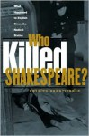 Who Killed Shakespeare?: What's Happened to English Since the Radical Sixties - Patrick Brantlinger