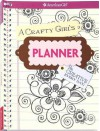 A Crafty Girl's Planner: Be Creative Every Day! - American Girl