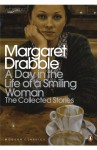A Day in the Life of a Smiling Woman: The Collected Stories (Penguin Modern Classics) - Margaret Drabble