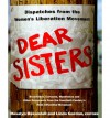 Dear Sisters: Dispatches From The Women's Liberation Movement - Rosalyn Fraad Baxandall, Linda Gordon