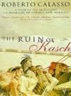 The Ruin of Kasch - Roberto Calasso, William Weaver, Stephen Sartarelli