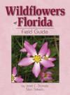 Wildflowers of Florida Field Guide (Field Guides (Adventure Publications)) - Jaret C. Daniels, Stan Tekiela