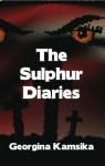 The Sulphur Diaries - Georgina Kamsika