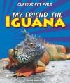 My Friend the Iguana - Joanne Randolph