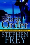 The Fourth Order - Stephen W. Frey