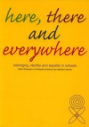 Here, There and Everywhere: Belonging, Identity and Equality in Schools - Robin Richardson